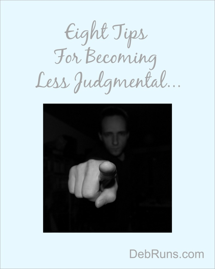 Eight Tips For Becoming Less Judgmental