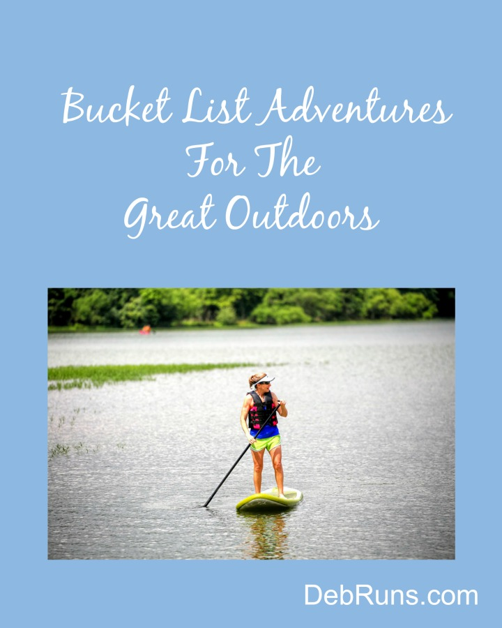 Bucket List Adventures For The Great Outdoors
