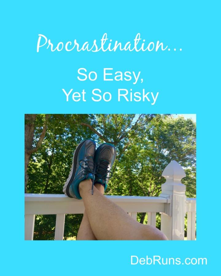 Procrastination – So Easy, Yet So Risky