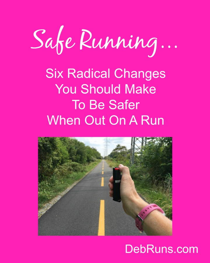 Six Radical Changes To Make For Staying Safer On The Running Trail