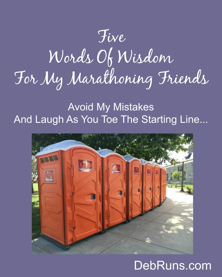 Five Words Of Wisdom For My Marathoning Friends