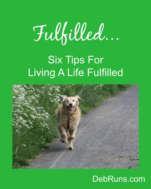 Six Tips For Living A Life Fulfilled