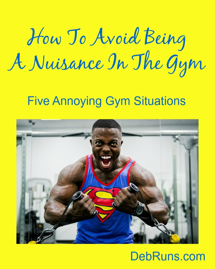 How To Avoid Being A Nuisance In The Gym