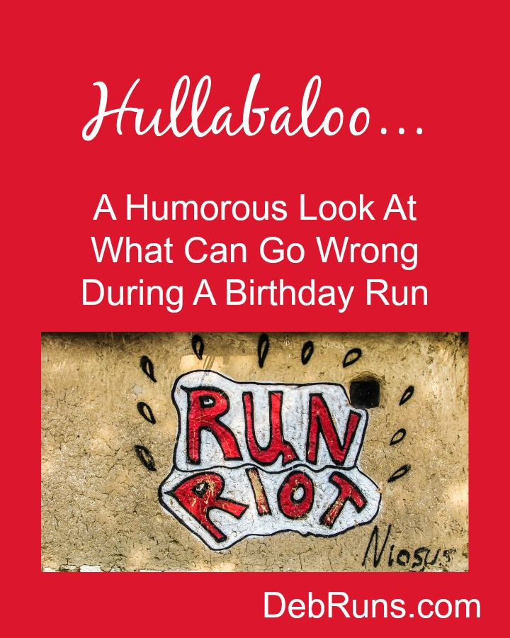 When A Birthday Run Turns Into A Hullabaloo