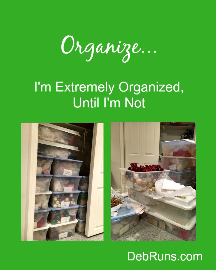 I'm Extremely Organized – Until I'm Not