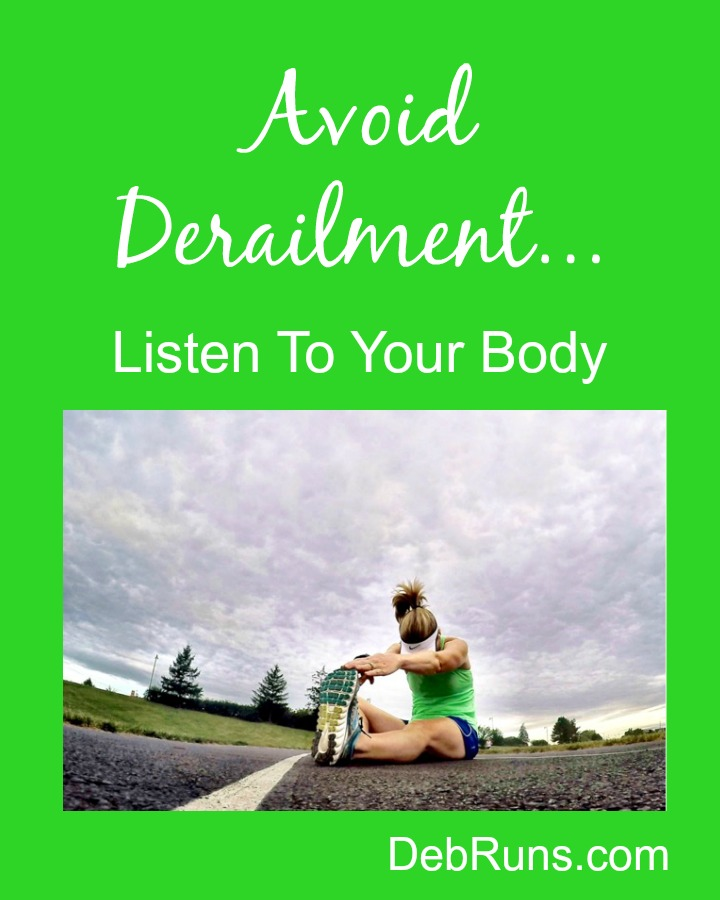 Avoid Derailment – Listen To Your Body