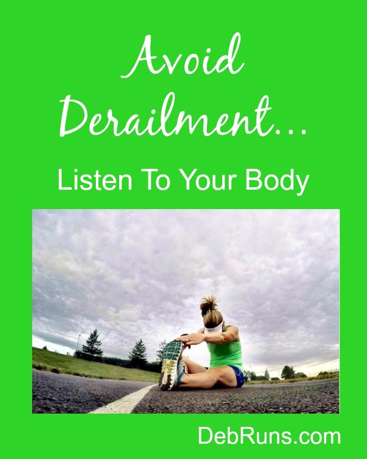 Avoid Derailment – Listen To Your Body