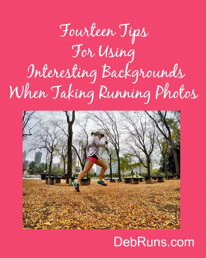 Fourteen Tips For Using Interesting Backgrounds When Taking Running Photos