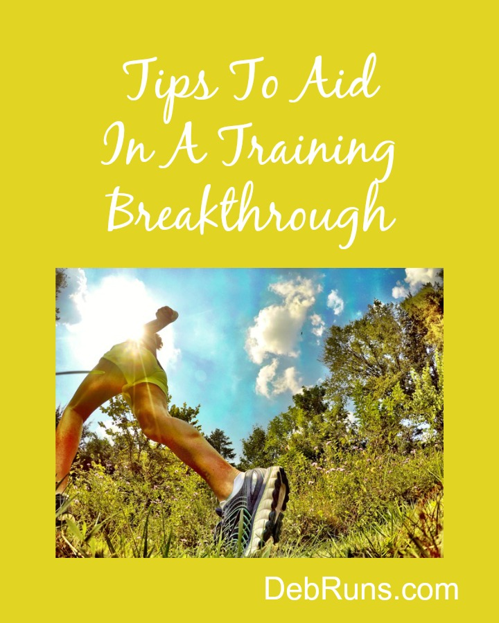 Tips To Aid In A Training Breakthrough
