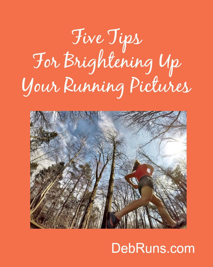 Five Tips For Brightening Up Your Running Pictures