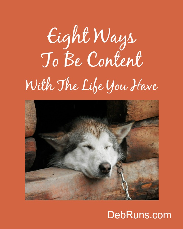 Eight Ways To Be Content With The Life You Have