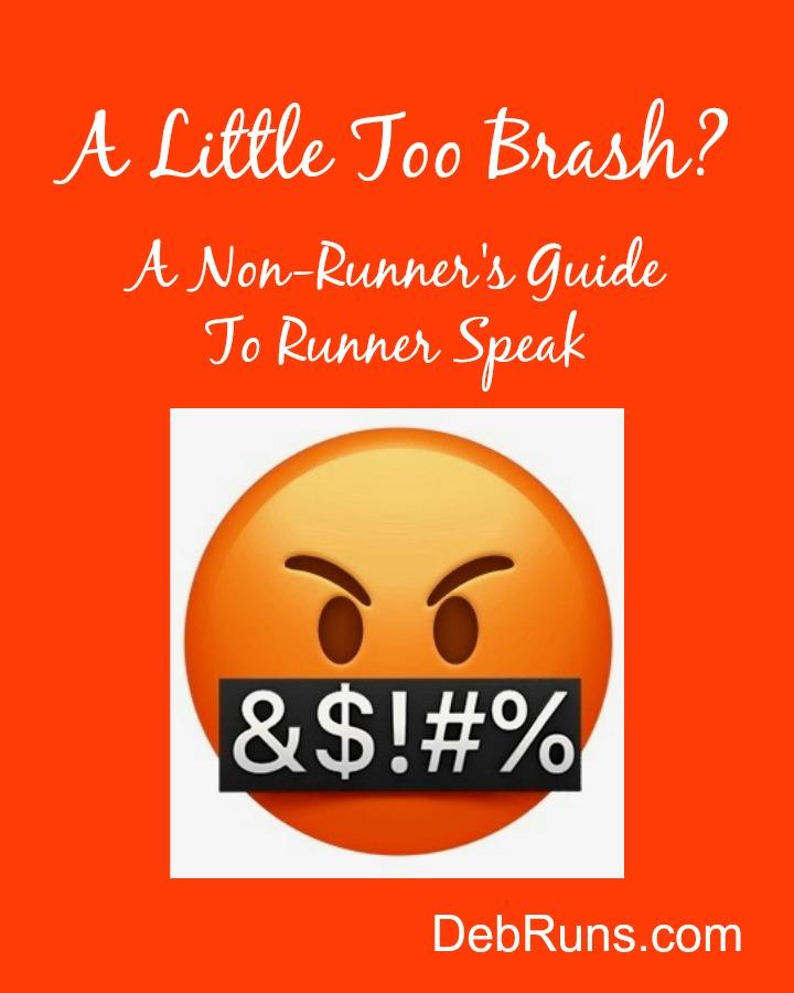A Little Too Brash? A Non-Runner's Guide To Runner Speak