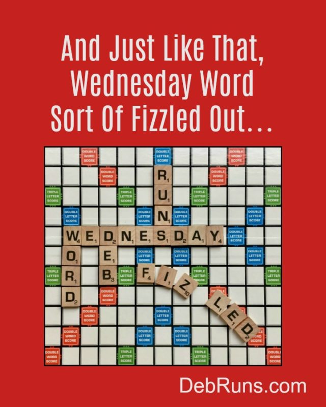 And Just Like That, Wednesday Word Sort Of Fizzled Out…